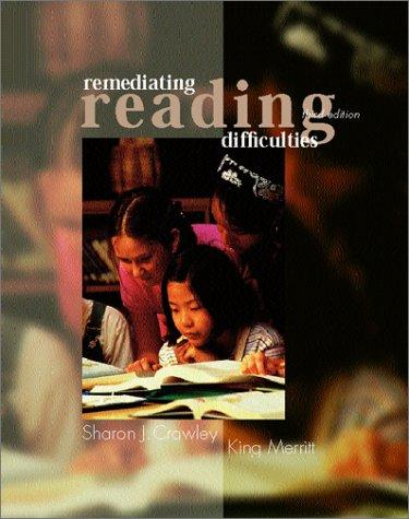 Remediating reading difficulties by Sharon J. Crawley