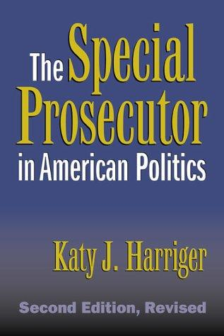 The special prosecutor in American politics by Katy J. Harriger