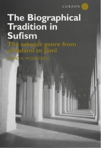 The Biographical Tradition in Sufism by Jawid Mojaddedi