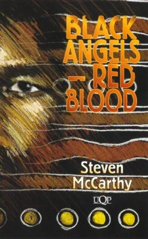 Black angels-- red blood by Steven McCarthy