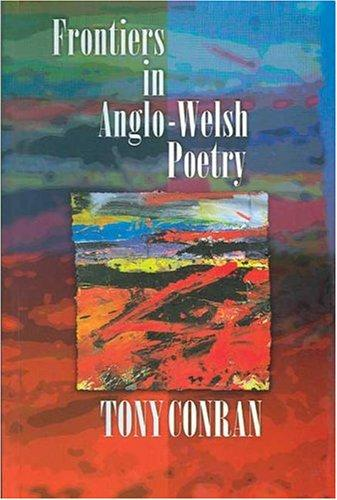 Frontiers in Anglo-Welsh poetry by Anthony Conran