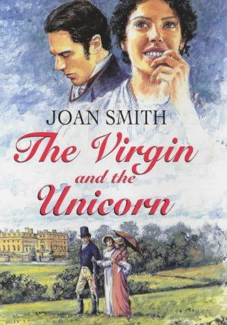 The Virgin and the Unicorn by Joan Smith