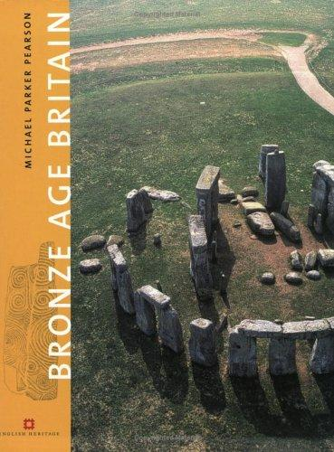 Bronze Age Britain (English Heritage) by Michael Parker Pearson