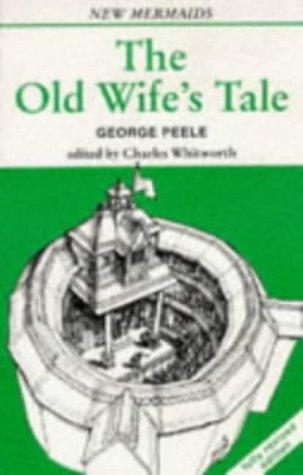 The Old Wives' Tale by George Peele