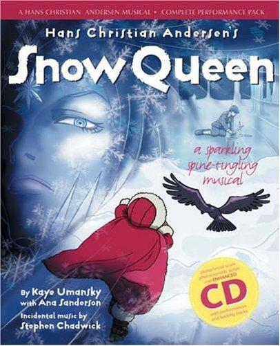 The Snow Queen (Hans Christian Andersen Musical) by Hans Christian Andersen